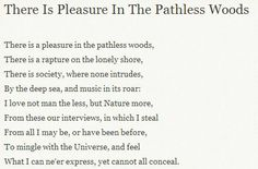 Lord Byron - There is Pleasure in the Pathless Woods Lord Byron, Life Philosophy, Writing Poetry, Famous Quotes, Word Art, Shakespeare, Poem, Texts, Discovery