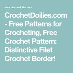 CrochetDoilies.com - Free Patterns for Crocheting, Free Crochet Pattern: Distinctive Filet Crochet Border!