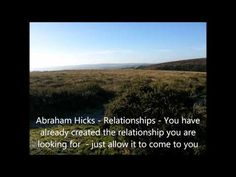 Abraham Hicks - Relationships - You have already created the relationship you are looking for - just allow it to come to you, 1-1-15, YouTube