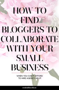 How to find bloggers to collaborate with your small business - for new brands who can't afford to hire a PR agency for blogger outreach, this blog post has tips for finding the right bloggers to partner with and other important things your should know whe
