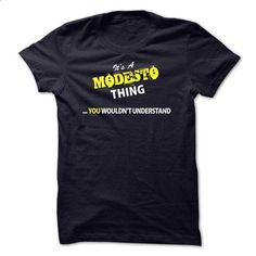 Its A MODESTO thing, you wouldnt understand !! - #gift for mom #gift for girls