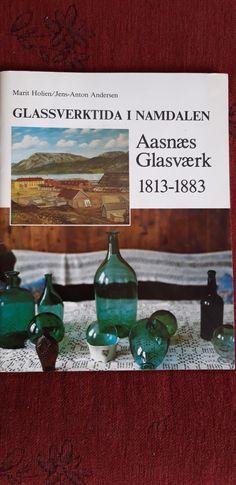 """Glassverktida i Namdalen - Aasnæs Glassværk 1813-1883"" av Marit Holien og Jens-Anton Andersen (ISBN: 9788290414073 / 8290414072) Jena, Anton, Holi, Painting, Culture, Painting Art, Holi Celebration, Paintings, Painted Canvas"