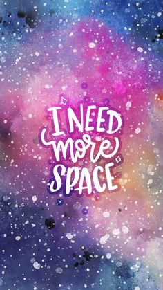 I need more space – Galaxy Art Galaxy Wallpaper Quotes, Ipod Wallpaper, Pretty Phone Wallpaper, Wallpaper Stickers, Wallpaper For Your Phone, Pastel Wallpaper, Wallpaper Backgrounds, Queens Wallpaper, Inspirational Wallpapers