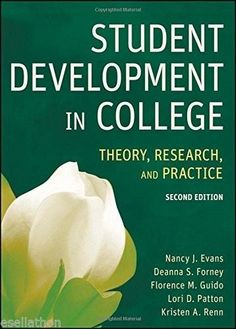 Student Development in College: Theory, Research, and Practice by Nancy J. Evans
