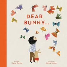Dear Bunny  (Book) : Cotton, Katie : A little girl describes all the things she…