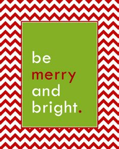 """Merry And Bright Free Printable by Love From The Oven (& another one """"tis the season to be jolly""""...cute)"""
