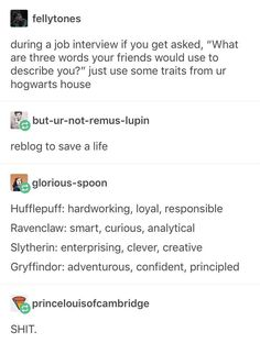 Job tips from Harry Potter The More You Know, Good To Know, School Life Hacks, Job Interview Tips, Job Interview Funny, Interview Answers, Job Interview Questions, Job Interviews, Useful Life Hacks