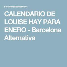 CALENDARIO DE LOUISE HAY PARA ENERO - Barcelona Alternativa