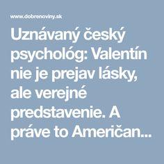 Uznávaný český psychológ: Valentín nie je prejav lásky, ale verejné predstavenie. A práve to Američania milujú