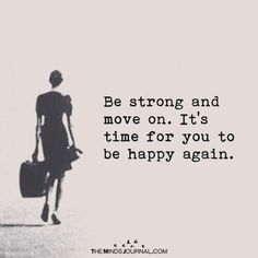 Be Strong And Move On