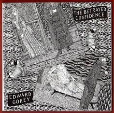 The Betrayed Confidence-Gorey