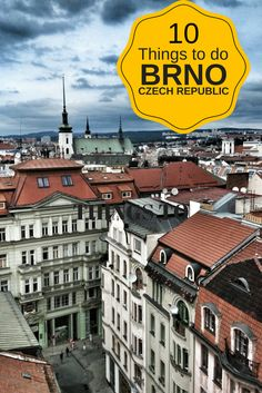 Best things to see in Brno, Czech Republic. Second largest city is the best place to experience what life in the Czech Republic is really about.