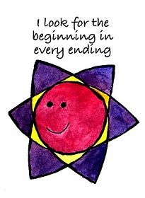 I look for the beginning in every ending