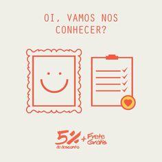 Oi, vamos nos conhecer? Responda nossa Mini Pesquisa (mini mesmo) e ganhe 5% de Desconto + Frete Grátis.  Ela está em nossa fanpage: www.facebook.com/nacasadajoana :)