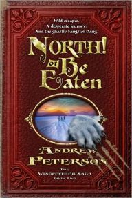 A book with a red spine: North! or Be Eaten by Andrew Peterson, read 1/7/2017