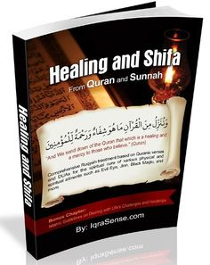 A Comprehensive Book on Islamic Healing that covers topics on Healing and Shifa from Quran and Hadith and includes many useful Healing DUAs This book provides Islamic guidance on the topic of Healing