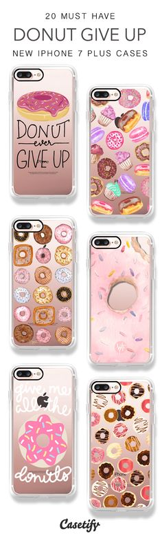 Donuts Give Up. 20 Must Have Donuts and Food iPhone 7 Cases and iPhone 7 Plus Cases here > https://www.casetify.com/artworks/DFMrWkyHIG