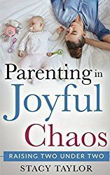 Parenting In Joyful Chaos: Raising Two Under Two • A Funny Thing Happened Today | Stacy Taylor | Taylor 411