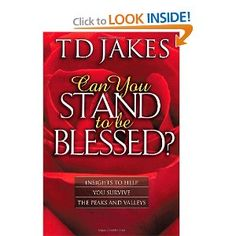 """T.D. Jakes """"Can You Stand To Be Blessed"""" .... One of the best books i've ever read in my life. Hope it can be an inspiration to others!"""