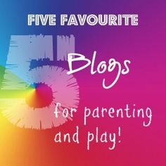 Mummyology:: 5 Favourite Blogs for Parenting and Play