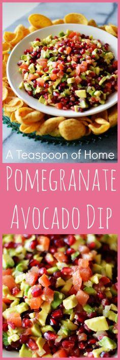 Pomegranate Avocado Dip: pomegranate, avocado, tomato salsa that will surprise your tastebuds. A Teaspoon of Home