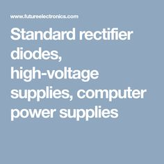 What is a rectifier, standard rectifier diodes, rectifier manufacturers, chip Semiconductor Diode, High Voltage, Chips, Potato Chip, Potato Chips