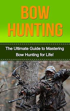 @autumnmc3 :) Bow Hunting: The Ultimate Guide to Mastering Bowhunting for Life! (deer hunting, bow hunter, bowhunting, bow hunting for beginners, archery, bow hunting tips, bow & arrow) by David Porterfield, http://www.amazon.com/dp/B00NE4Q9YU/ref=cm_sw_r_pi_dp_5Tfeub05K1JJD