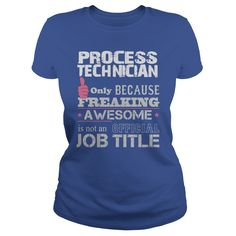 Awesome Process Technician T-Shirts, Hoodies. CHECK PRICE ==►…
