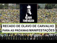Disso Voce Sabia?: Recado de Olavo de Carvalho para as próximas manifestações