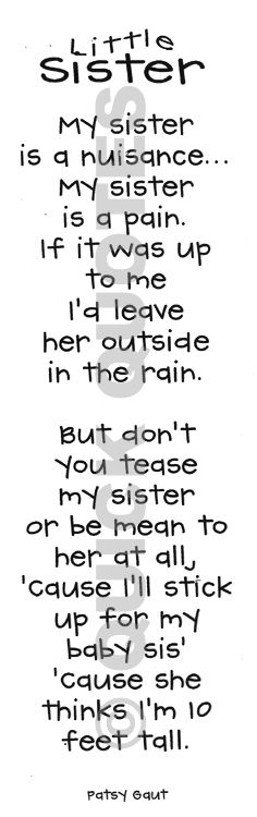This is definetely how I felt about my sisters when we were young and now they are my best friends and I'll still stick up for them! :)
