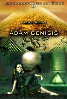 The Chronicles of The Gírkù - Quoted Materials from Books, Interviews and Communications by Anton Parks Anton, New Wife, Horror Books, Adam And Eve, Going Home, Atlantis, Evolution, The Past, Park