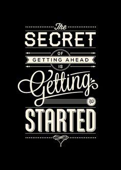 """El secreto de seguir adelante es empezar...""""Secret Of Getting Ahead by Tom Ritskes, via Behance"""