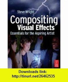 Compositing Visual Effects Steve Wright ,   ,  , ASIN: B001E6X3L2 , tutorials , pdf , ebook , torrent , downloads , rapidshare , filesonic , hotfile , megaupload , fileserve