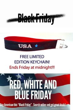 Join us in saying NO to Black Friday.  Let's welcome a new tradition: RED, WHITE and BLUE FRIDAY! As a thank you, from now until MIDNIGHT TONIGHT you will get this FREE LIMITED EDITION USA keychain with any order over 65.00. NO COUPON CODE needed. Enjoy!    @Military Apparel Company