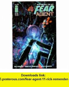 Fear Agent 11 Rick Remender, Tony Moore ,   ,  , ASIN: B003J8YOUW , tutorials , pdf , ebook , torrent , downloads , rapidshare , filesonic , hotfile , megaupload , fileserve