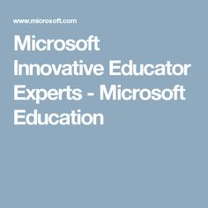 Microsoft Innovative Educator Experts - Microsoft Education