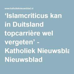'Islamcriticus kan in Duitsland topcarrière wel vergeten' - Katholiek Nieuwsblad
