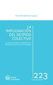 Ballester Laguna, Fernando La impuganción del despido colectivo. Tirant lo Blanch, 2013