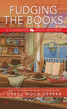 Fudging the Books (2015) (The fourth book in the Cookbook Nook Mystery series) A novel by Daryl Wood Gerber