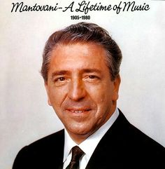 Mantovani - A Lifetime Of Music (1905-1980)