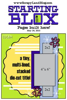 in the Starting Blox is a page designed around a story. You know, that event that has a great background story to tell, or a punch line, or a great outcome BUT that might only have one good picture to go with the stories.  Well this is the Starting Blox for exactly the above situtation. And I have a