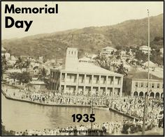 Honoring Memorial Day in St. Thomas, U.S. Virgin Islands ~ 1935