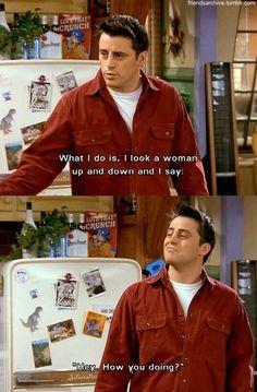 my favorite Joey line :)