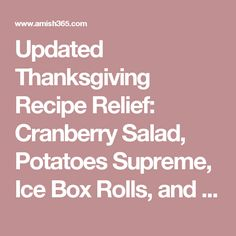 Updated Thanksgiving Recipe Relief: Cranberry Salad, Potatoes Supreme, Ice Box Rolls, and Apple Pudding   Amish 365: Amish Recipes – Amish Cooking