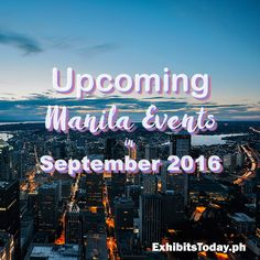 Upcoming Manila Events in September 2016 Upcoming Events, Trade Show, Manila, Philippines, September, Neon Signs, Travel, Viajes, Destinations