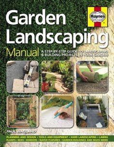 Garden Landscaping Manual: a step-by-step guide to landscaping and building projects in your garden #gardening #landscapegardening