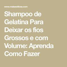 Shampoo de Gelatina Para Deixar os fios Grossos e com Volume: Aprenda Como Fazer