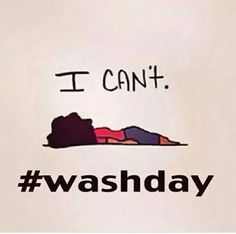 #WASHDAY↓↓↓