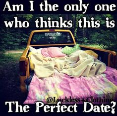 No, you're not the only one! I'd do anything for a date like that- looking up at the stars...