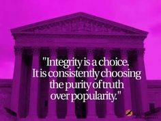 Integrity is a choice.